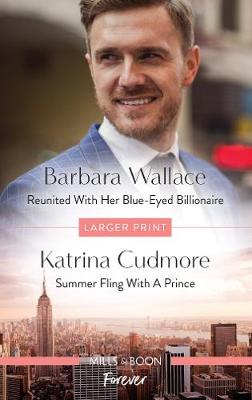 Reunited with Her Blue-Eyed Billionaire/Summer Fling with a Prince book