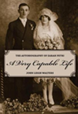 A Very Capable Life by John Leigh Walters