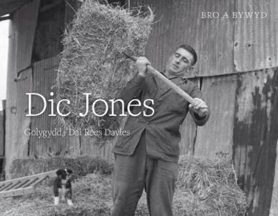 Bro a Bywyd: Dic Jones by Dai Rees Davies