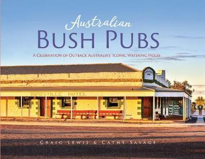 Australian Bush Pubs by Craig and Savage, Cathy Lewis