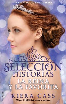 Reina y La Favorita, La. Historias de La Seleccion Vol. 2 by Kiera Cass