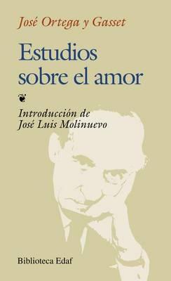 Estudios Sobre el Amor by Jose Ortega y Gasset