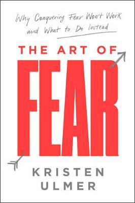 The Art of Fear by Kristen Ulmer