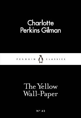 Yellow Wall-Paper by Charlotte Perkins Gilman