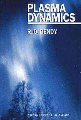 Plasma Dynamics by R. O. Dendy