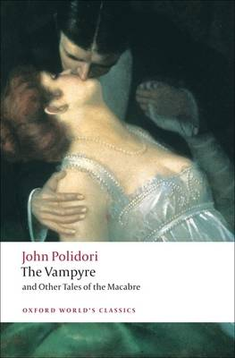 The Vampyre and Other Tales of the Macabre by John Polidori
