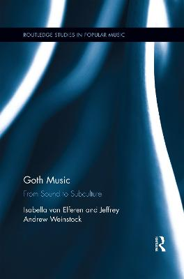 Goth Music: From Sound to Subculture book