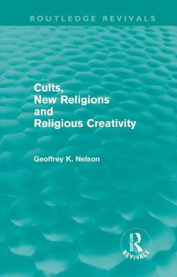Cults, New Religions and Religious Creativity book