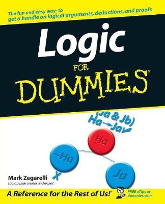 Logic for Dummies by Mark Zegarelli