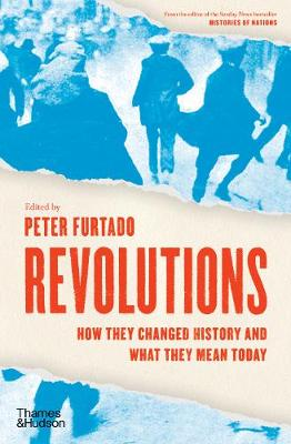 Revolutions: How they changed history and what they mean today book