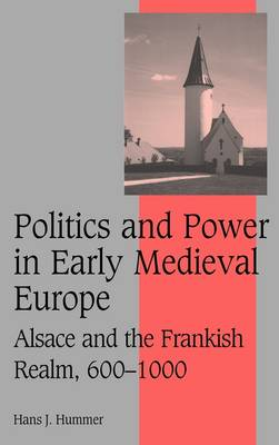 Politics and Power in Early Medieval Europe book