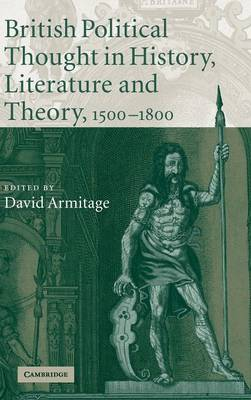 British Political Thought in History, Literature and Theory, 1500-1800 book