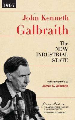 New Industrial State by John Kenneth Galbraith