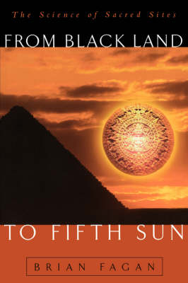 From Black Land To Fifth Sun by Brian Fagan