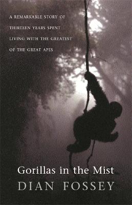 Gorillas in the Mist by Dian Fossey