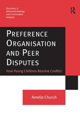 Preference Organisation and Peer Disputes by Amelia Church