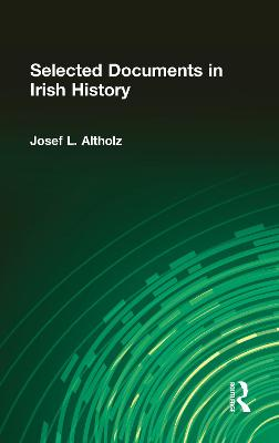 Selected Documents in Irish History by Josef L. Altholz