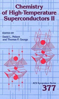 Chemistry of High-Temperature Superconductors II by David L Nelson