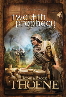 Twelfth Prophecy by Bodie Thoene