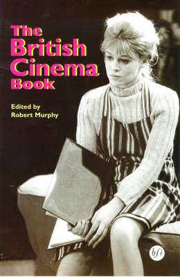 The British Cinema Book by Robert Murphy