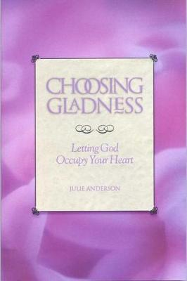 Choosing Gladness by Rollins College Julie Anderson