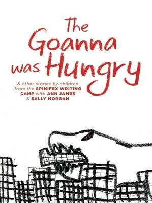 The Goanna Was Hungry by Ann James