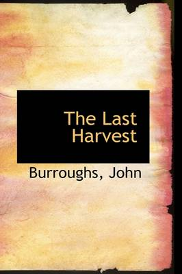 The Last Harvest by Burroughs John