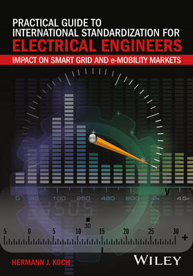 Practical Guide to International Standardization for Electrical Engineers by Hermann J. Koch