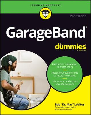 GarageBand For Dummies by Bob LeVitus
