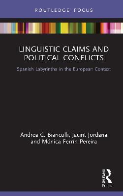 Linguistic Claims and Political Conflicts by Andrea C. Bianculli