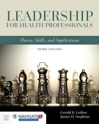Leadership For Health Professionals by Gerald (Jerry) R. Ledlow