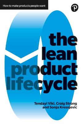 The Lean Product Lifecycle by Tendayi Viki