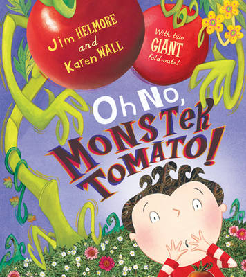 Oh No, Monster Tomato! by Jim Helmore