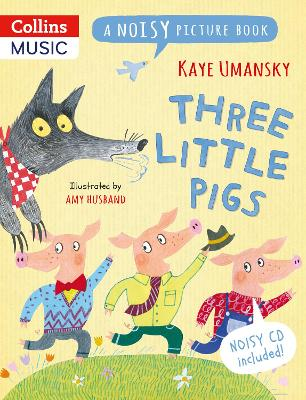 Noisy Picture Books - Three Little Pigs: A Noisy Picture Book by Kaye Umansky