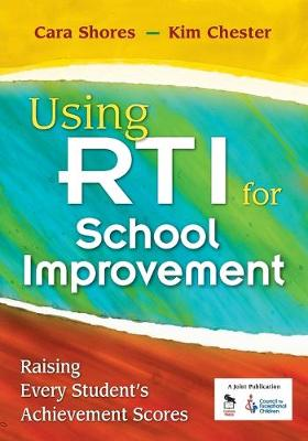 Using RTI for School Improvement by Cara F. Shores