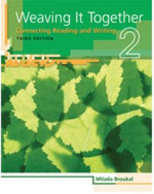 Weaving It Together 2: Connecting Reading and Writing by Milada Broukal