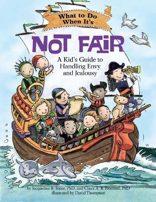 What to Do When It's Not Fair by Jacqueline B. Toner