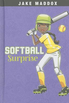 Softball Surprise by ,Jake Maddox
