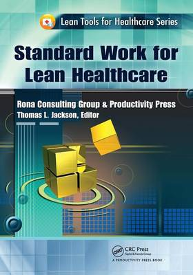 Standard Work for Lean Healthcare by Thomas L. Jackson