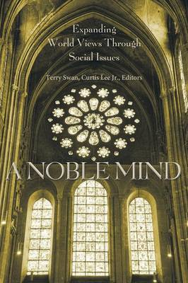 A Noble Mind: Expanding World Views Through Social Issues by Dr Terry Swan