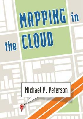 Mapping in the Cloud by Michael P. Peterson