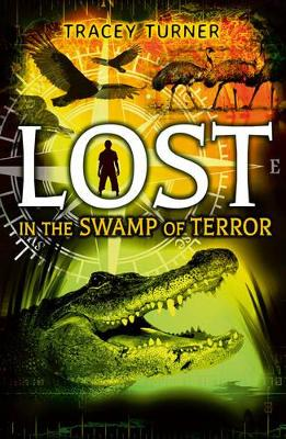 Lost... In the Swamp of Terror by Tracey Turner