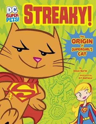 Streaky: The Origin of Supergirl's Cat by ,Steve Korte