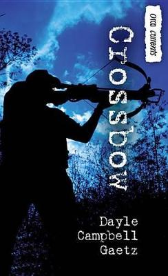 Crossbow by Dayle Campbell Gaetz