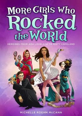More Girls Who Rocked the World by MCCANN
