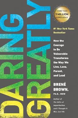 Daring Greatly by PhD Lmsw Brene Brown