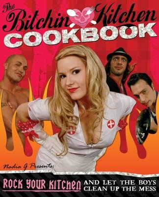 Bitchin Kitchen Cookbook book