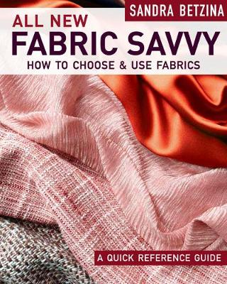 All New Fabric Savvy by Sandra Betzina