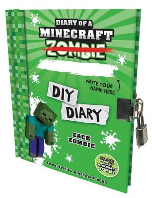 Diary of a Minecraft Zombie: DIY Diary HB Lockable Edition by Zack Zombie
