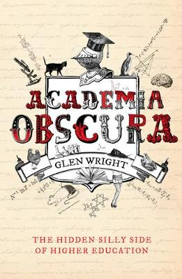 Academia Obscura by Glen Wright